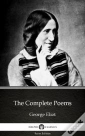 Complete Poems By George Eliot - Delphi Classics (Illustrated)