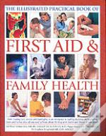 Complete Practical Manual Of First Aid And Family Health