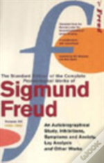 Complete Psychological Works Of Sigmund Freud'An Autobiographical Study', 'Inhibitions', 'Symptoms And Anxiety', 'Lay Analysis' And Other Works