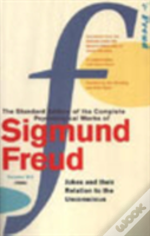 Complete Psychological Works Of Sigmund Freud'Jokes And Their Relation To The Unconscious'