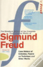 Complete Psychological Works Of Sigmund Freud'The Case Of Schreber', 'Papers On Technique' And Other Works
