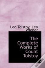 Complete Works Of Count Tolstoy