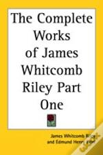 Complete Works Of James Whitcomb Riley Part One