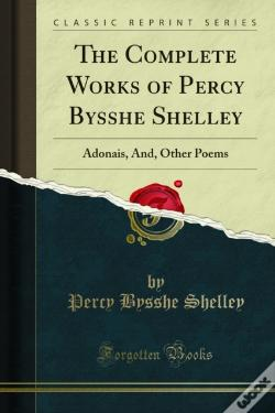 Wook.pt - Complete Works Of Percy Bysshe Shelley