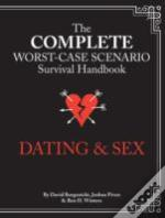 Complete Worst-Case Scenario Survival Handbook: Dating & Sex