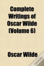 Complete Writings Of Oscar Wilde (Volume