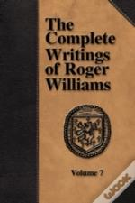 Complete Writings Of Roger Williams - Volume 7