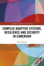 Complex Adaptive Systems, Resilience And Security In Cameroon
