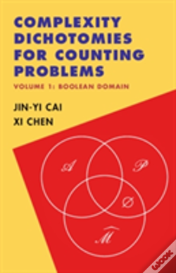 Wook.pt - Complexity Dichotomies For Counting Problems: Volume 1, Boolean Domain