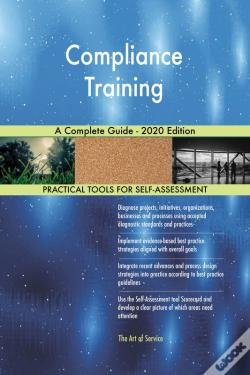 Wook.pt - Compliance Training A Complete Guide - 2020 Edition