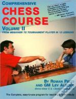 Comprehensive Chess Coursefrom Beginner To Tournament Player In 12 Lessons
