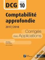Comptabilite Approfondie 2017/2018 - Dcg - Epreuve 10 - Corriges Des Applications - 2017