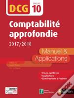 Comptabilite Approfondie 2017/2018 - Dcg - Epreuve 10 - Manuel Et Applications 2017