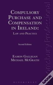 Compulsory Purchase And Compensation In Ireland: Law And Practice