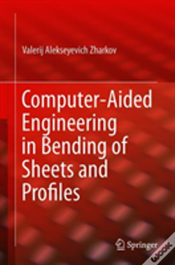 Wook.pt - Computer-Aided Engineering In Bending Of Sheets And Profiles