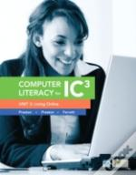 Computer Literacy For Ic3 Unit 3