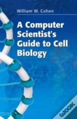 Computer Scientist'S Guide To Cell Biology