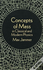 Concepts Of Mass In Classical And Modern Physics