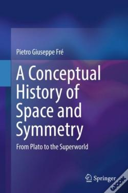 Wook.pt - Conceptual History Of Space And Symmetry