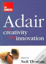 Concise Adair On Creativity And Innovation