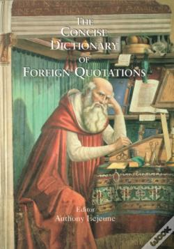 Wook.pt - Concise Dictionary Of Foreign Quotations