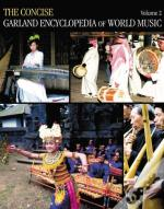 Concise Garland Encyclopedia Of World Music, Volume 2