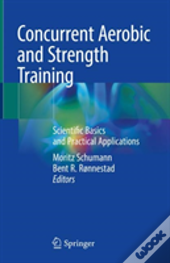 Concurrent Aerobic And Strength Training