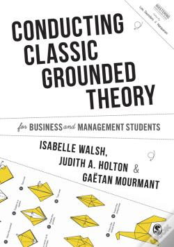 Wook.pt - Conducting Classic Grounded Theory For Business And Management Students
