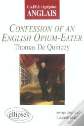 Confession Of An English Opium-Eater ; Thomas De Quincey