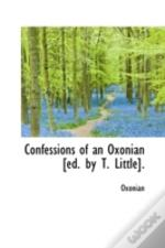 Confessions Of An Oxonian (Ed. By T. Little).