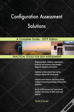 Wook.pt - Configuration Assessment Solutions A Complete Guide - 2019 Edition