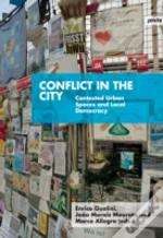 Conflict In The City: Contested Urban Spaces And Local Democracy
