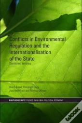 Conflicts In Environmental Regulation And The Internationalisation Of The State