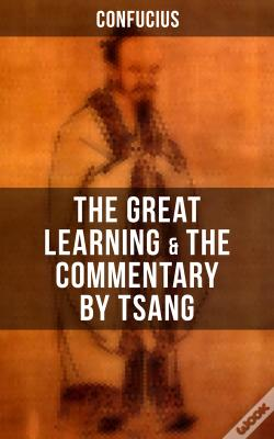 Wook.pt - Confucius' The Great Learning & The Commentary By Tsang