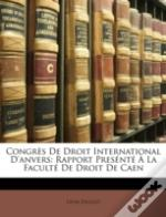 Congrès De Droit International D'Anvers: