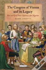 Congress Of Vienna And Its Legacy T