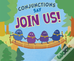 Conjunctions Say Join Us