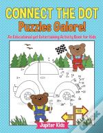 Connect The Dot Puzzles Galore! An Educational Yet Entertaining Activity Book For Kids