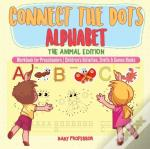 Connect The Dots Alphabet - The Animal Edition - Workbook For Preschoolers | Children'S Activities, Crafts & Games Books