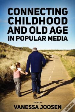 Wook.pt - Connecting Childhood And Old Age In Popular Media