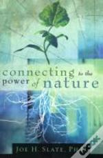 Connecting To The Power Of Nature