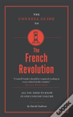 Connell Guide To The French Revolution