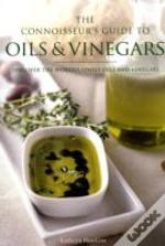 Connoisseur'S Guide To Oils And Vinegars