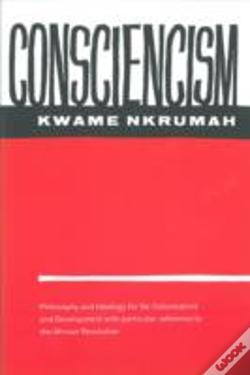 Wook.pt - Consciencism: Philosophy And Ideology For De-Colonization