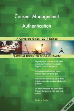 Wook.pt - Consent Management Authentication A Complete Guide - 2019 Edition