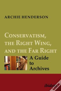Wook.pt - Conservatism, The Right Wing, And The Far Right [Four-Volume Set]