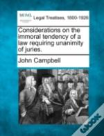 Considerations On The Immoral Tendency Of A Law Requiring Unanimity Of Juries.