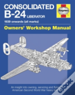 Consolidated B-24 Liberator Owners' Workshop Manual