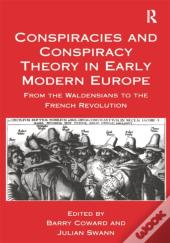 Conspiracies And Conspiracy Theory In Early Modern Europe