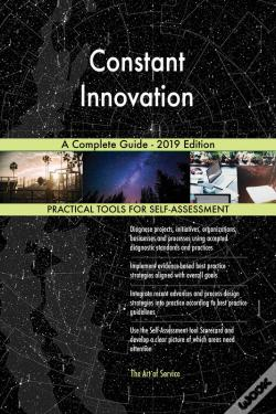 Wook.pt - Constant Innovation A Complete Guide - 2019 Edition